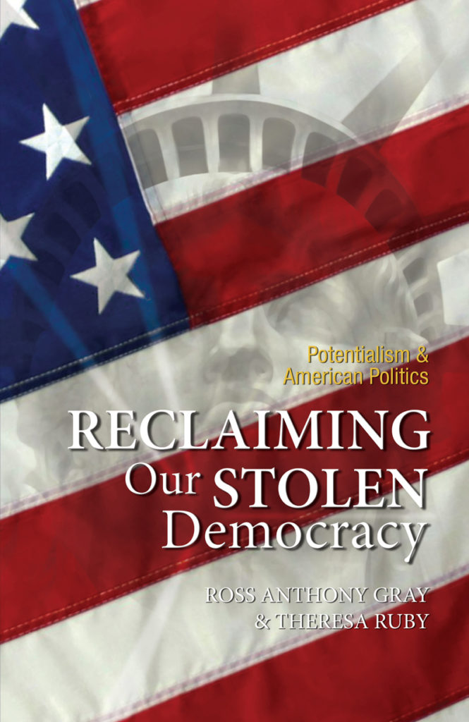 Reclaiming Our Stolen Democracy: Potentialism and American Politics